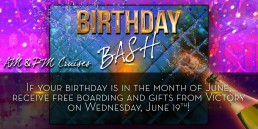 Birthday Bash June 19th AM and PM Cruises