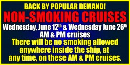 Non-Smoking Cruises June 12th and 26th AM and PM Cruises