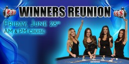 Winners Reunion June 28th Am and PM Cruises