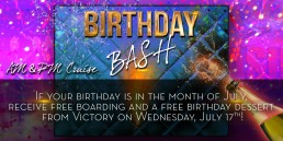 Birthday Bash July 17th AM and PM cruise