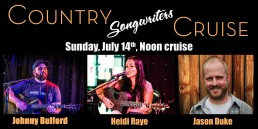Country Songwriters Cruise July 14th Noon Cruise