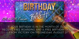 Birthday Bash August 21st AM and PM cruise