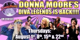 Donna Moore Diva Legend August 1st, 8th, 15th and 22nd