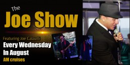 The Joe Show Every Wednesday in August