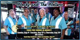 Rocky and The Rollers August 4th, 13th and 29th