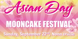 Asian Day September 22nd Noon cruise