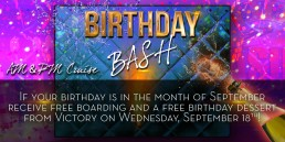 Birthday Bash September 18th AM and PM cruise