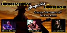 Country Songwriters Cruise September 15th Noon cruise