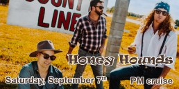 The Honey Hounds September 7th PM cruise