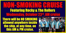 NON SMOKING CRUISE October 23rd AM and PM cruise plus, Rocky and the Rollers on the AM cruise