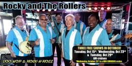 Rocky and The Rollers three free shows in October October 15th, 23rd and 29th AM cruises