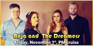 Anja and The Dreamers November 1st p.m. cruise