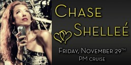 Chase Shellee November 29th PM cruise