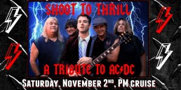 Shoot To Thrill A tribute to AC/DC November 2nd P.M. cruise